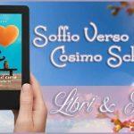 """Review Party """"Soffio verso il cielo: prova a soffiare anche tu"""" di Cosimo Schena, a cura di Maria Pina"""