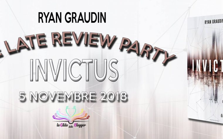 """The Late Review Party """"Invictus"""" di Ryan Graudin"""