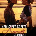 """Segnalazione """"Nemici per scelta, amanti per caso"""" di Asia Rebecca Casalboni"""