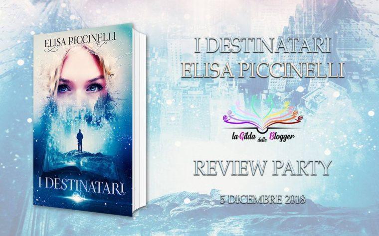 """I Destinatari"" di Elisa Piccinelli – Review Party"
