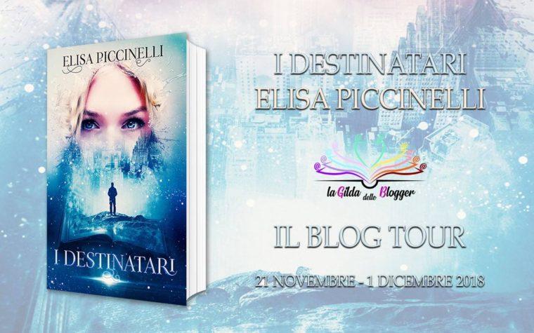 "Blog Tour ""I destinatari"" di Elisa Piccinelli, Prima Tappa"
