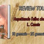 """Review Tour """"Aspettando l'alba che verrà"""" di L. Cassie"""