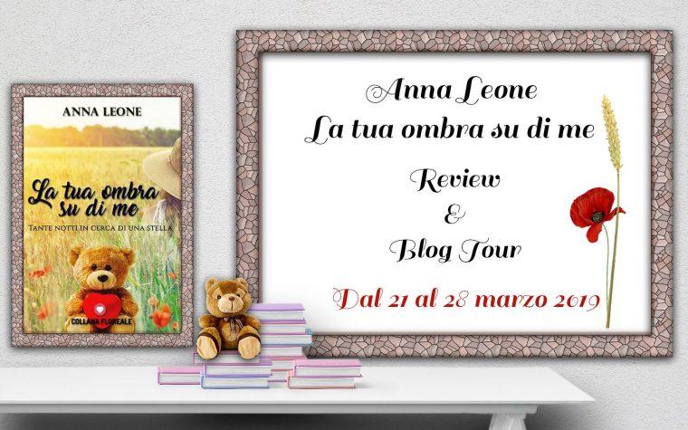 """Blog Tour """"La tua ombra su di me"""" di Anna Leone"""