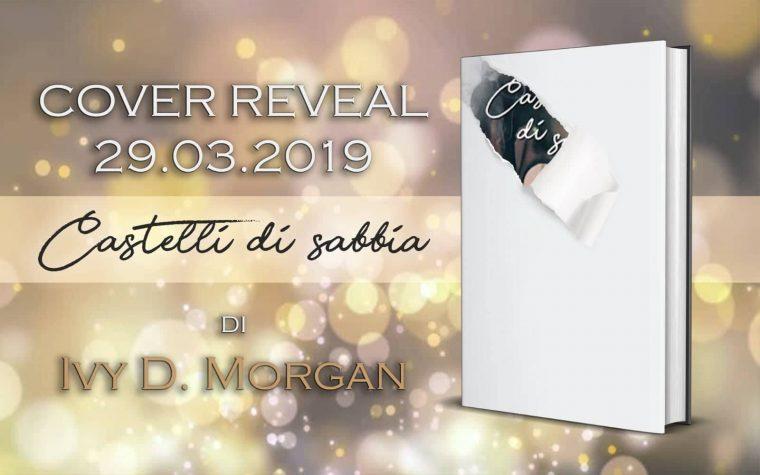 """Cover Reveal """"Castelli di sabbia"""" di Ivy D. Morgan"""