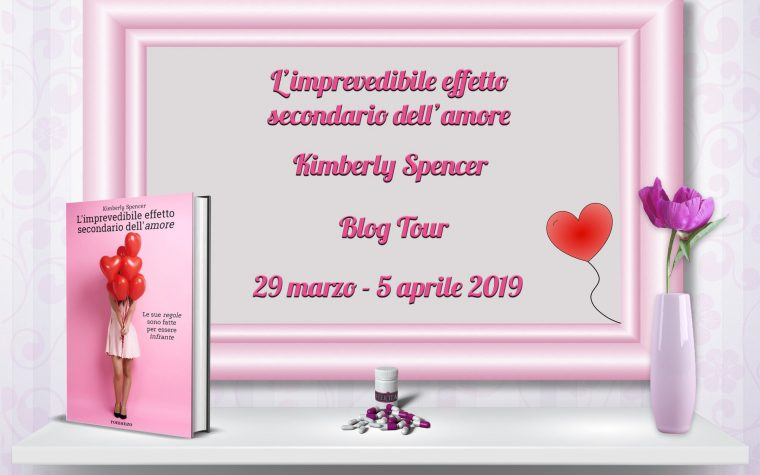 "Blog Tour ""L'imprevedibile effetto secondario dell'amore"" di Kimberly Spencer – Estratti"