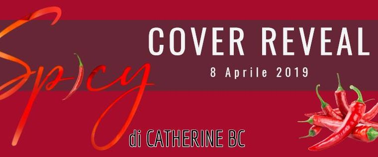 """Cover Reveal """"Spicy"""" di Catherine BC"""