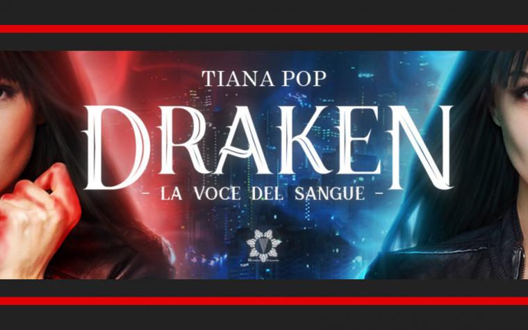 """Segnalazione """"Draken – La voce del sangue"""" di Tiana Pop"""