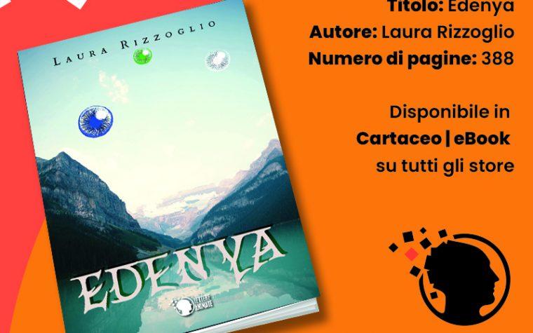"""Segnalazione """"Edenya"""" di Laura Rizzoglio"""