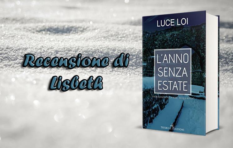 """""""L'anno senza estate"""" di Luce Loi – Recensione"""