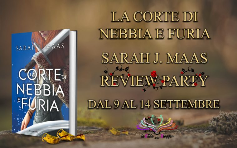"""La Corte di Nebbia e Furia "" di Sarah J. Maas – Review Party"