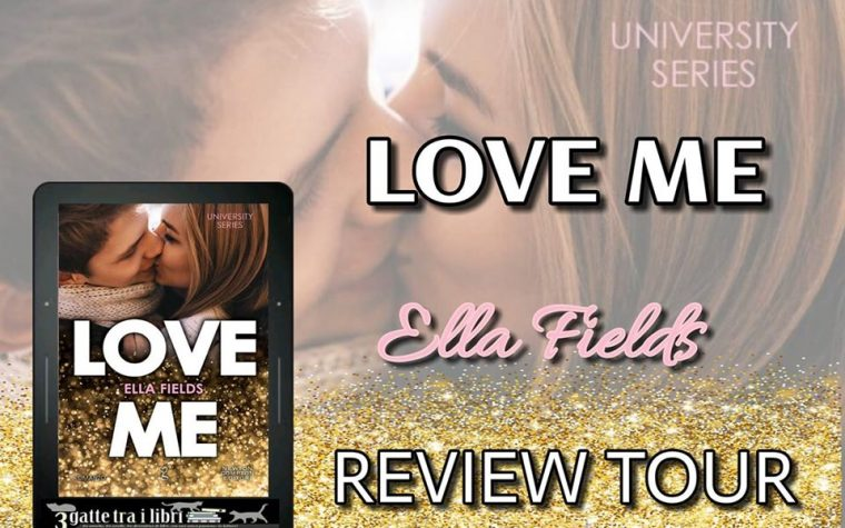 """Love me"" di Ella FIelds – Review Tour"