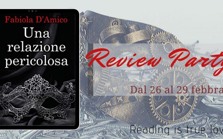 """""""Una relazione pericolosa"""" di Fabiola D'Amico – Review Party"""
