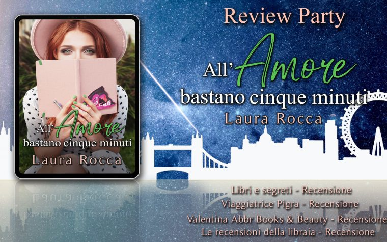 """All'Amore bastano cinque minuti"" di Laura Rocca – Review Party"