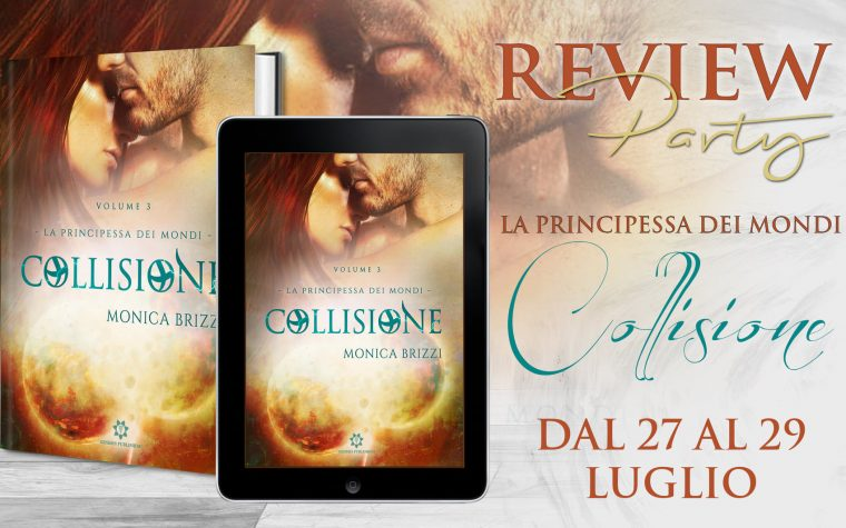 """La principessa dei Mondi – Collisione"" di Monica Brizzi – Review Party"