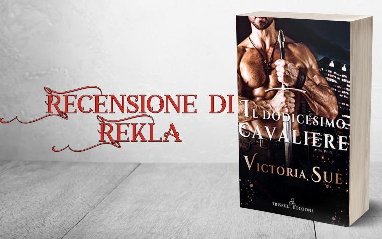 """""""Il dodicesimo cavaliere"""" di Victoria Sue – Recensione"""