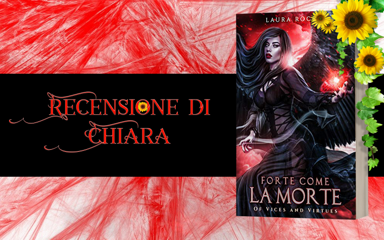 """""""Forte come la morte"""" di Laura Rocca – Recensione"""