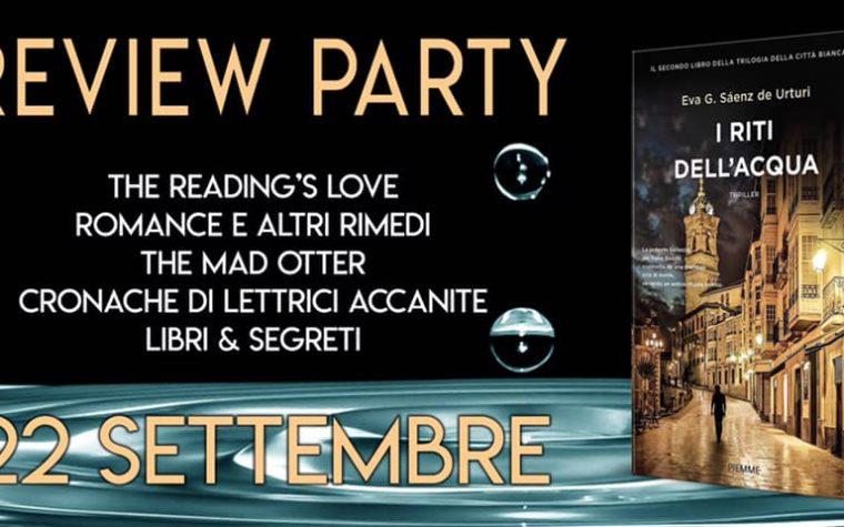 """""""I riti dell'acqua"""" di Eva G. Saenz de Urturi – Review Party"""