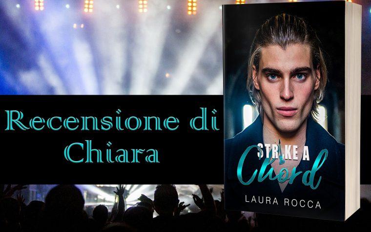 """""""Strike a Chord"""" di Laura Rocca – Recensione"""