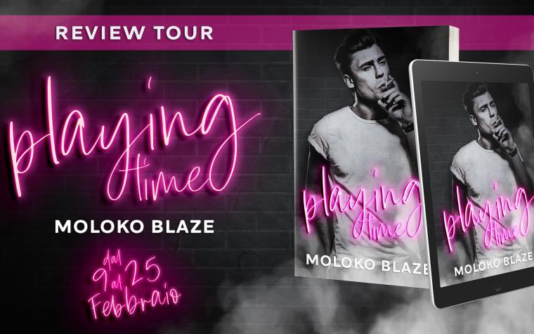 """Playing time"" di Moloko Blaze – Review Tour"